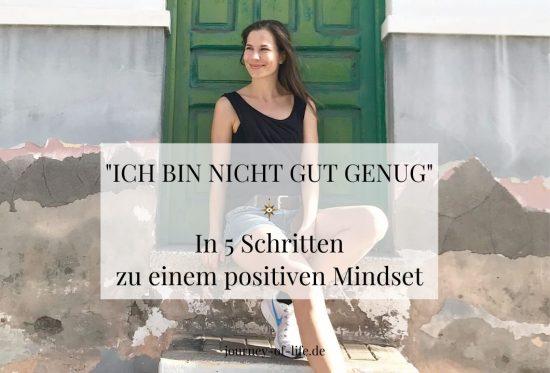 journey of life - Ich bin nicht gut genug: in 5 Schritten zu einem positiven Mindset